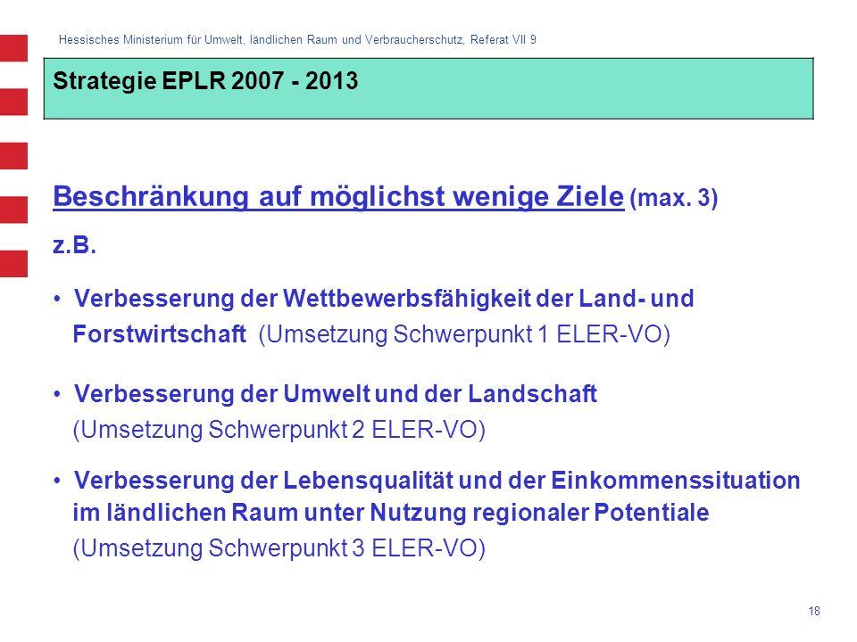 Hessisches Ministerium für Umwelt, ländlichen Raum und Verbraucherschutz, Referat VII 9 18 Beschränkung auf möglichst wenige Ziele (max. 3) z.B. Verbe