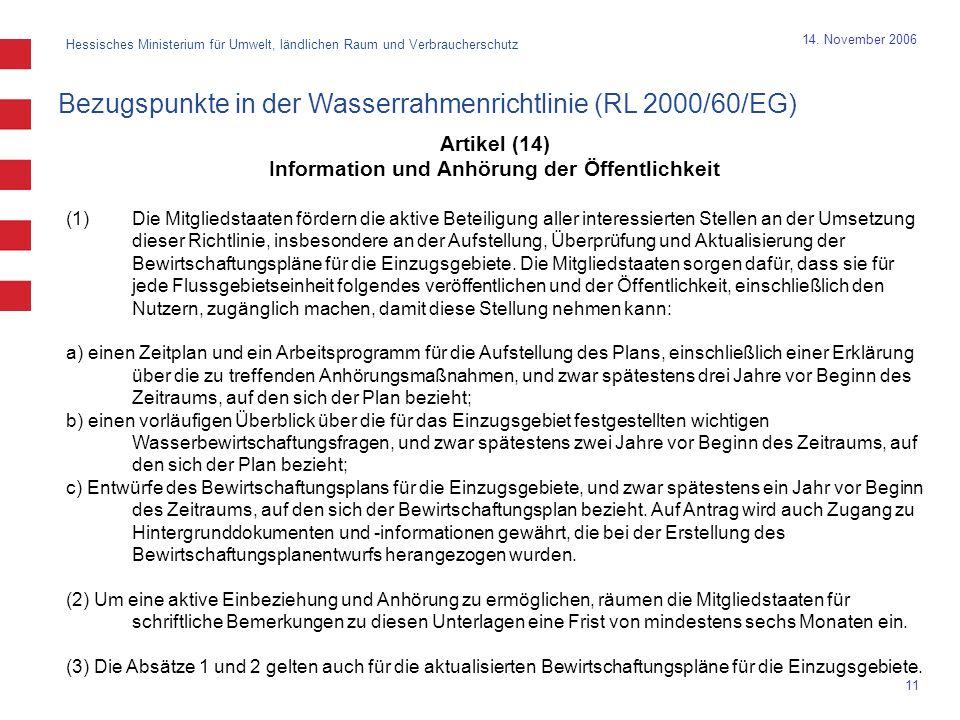 Hessisches Ministerium für Umwelt, ländlichen Raum und Verbraucherschutz 11 14. November 2006 Artikel (14) Information und Anhörung der Öffentlichkeit