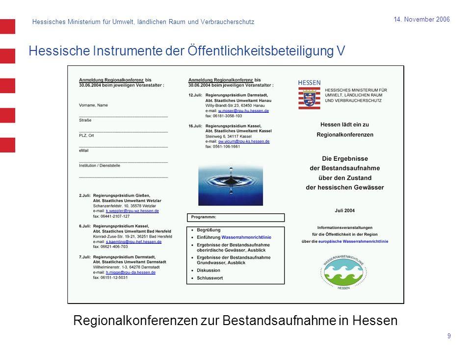 Hessisches Ministerium für Umwelt, ländlichen Raum und Verbraucherschutz 9 14. November 2006 Hessische Instrumente der Öffentlichkeitsbeteiligung V Re