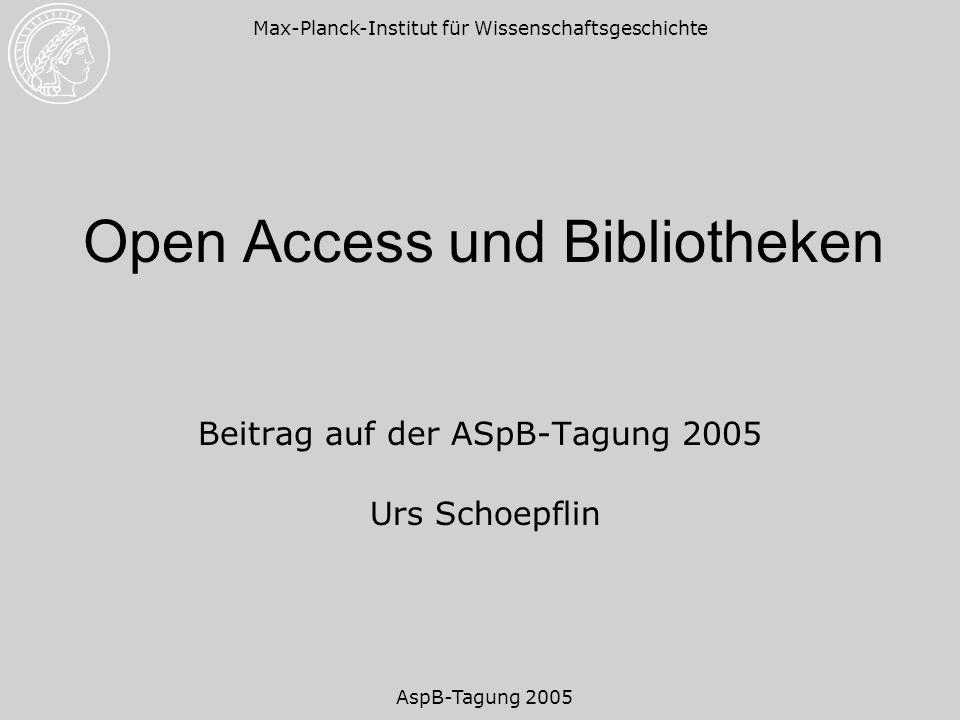 Max-Planck-Institut für Wissenschaftsgeschichte AspB-Tagung 2005 Open Access Zeitschriften Kostenloser, freier Zugang für Leser - weltweit über das Internet Peer Review - wie bei traditionellen wissenschaftlichen Zeitschriften Verschiedene Geschäftsmodelle –Autoren zahlen (individuell) für Veröffentlichung –Forschungsorganisationen werden Fördermitglied –...