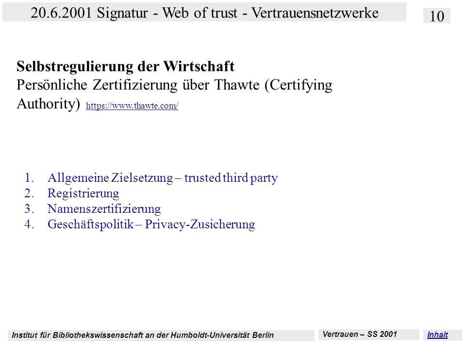 Institut für Bibliothekswissenschaft an der Humboldt-Universität Berlin 10 20.6.2001 Signatur - Web of trust - Vertrauensnetzwerke Vertrauen – SS 2001