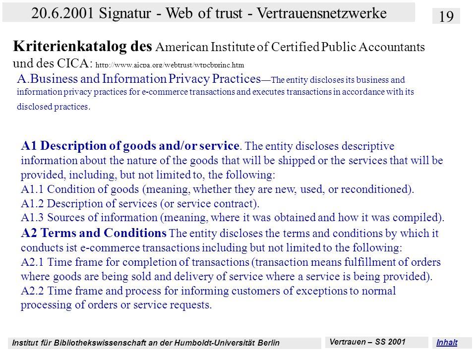 Institut für Bibliothekswissenschaft an der Humboldt-Universität Berlin 19 20.6.2001 Signatur - Web of trust - Vertrauensnetzwerke Vertrauen – SS 2001