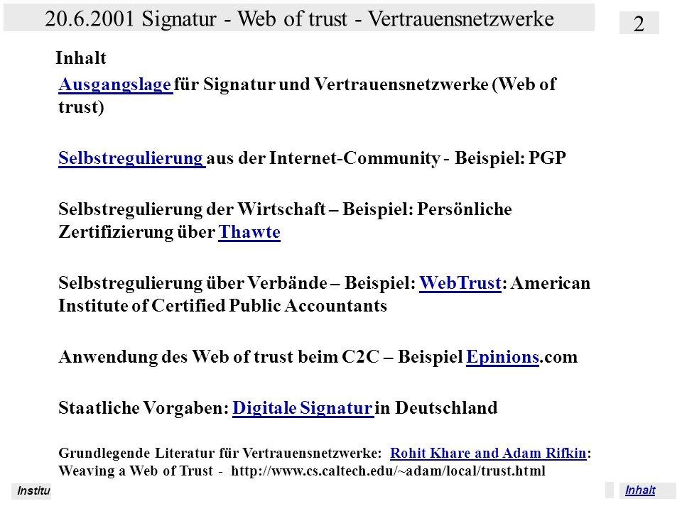 Institut für Bibliothekswissenschaft an der Humboldt-Universität Berlin 2 20.6.2001 Signatur - Web of trust - Vertrauensnetzwerke Vertrauen – SS 2001