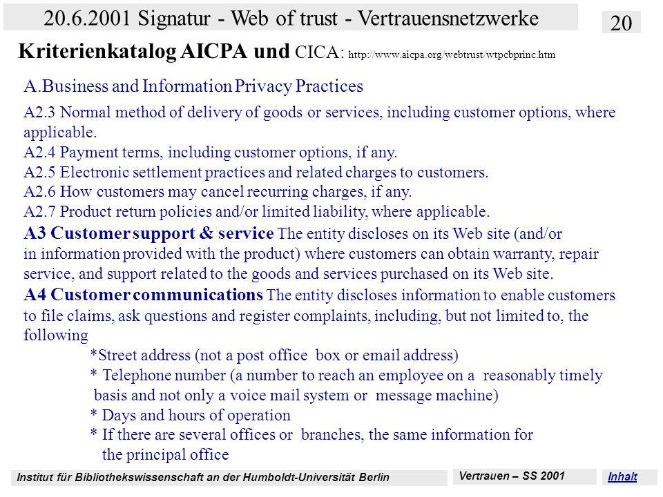 Institut für Bibliothekswissenschaft an der Humboldt-Universität Berlin 20 20.6.2001 Signatur - Web of trust - Vertrauensnetzwerke Vertrauen – SS 2001