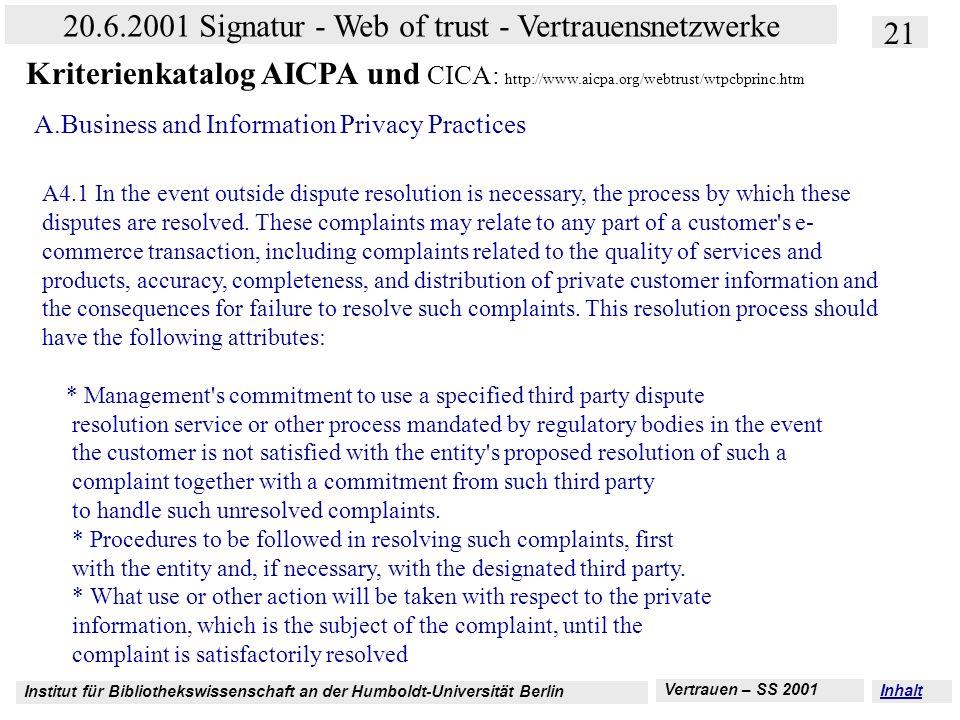 Institut für Bibliothekswissenschaft an der Humboldt-Universität Berlin 21 20.6.2001 Signatur - Web of trust - Vertrauensnetzwerke Vertrauen – SS 2001