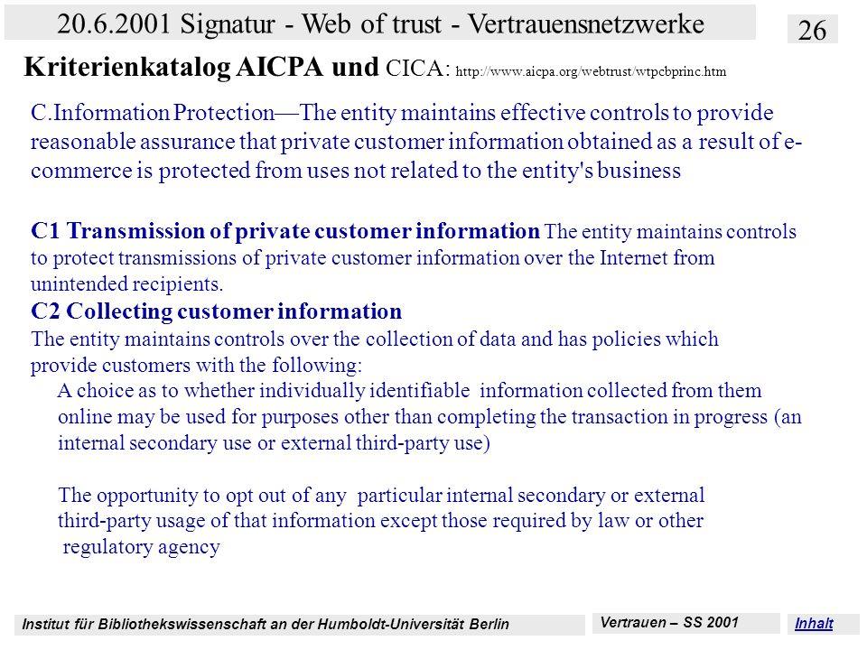 Institut für Bibliothekswissenschaft an der Humboldt-Universität Berlin 26 20.6.2001 Signatur - Web of trust - Vertrauensnetzwerke Vertrauen – SS 2001