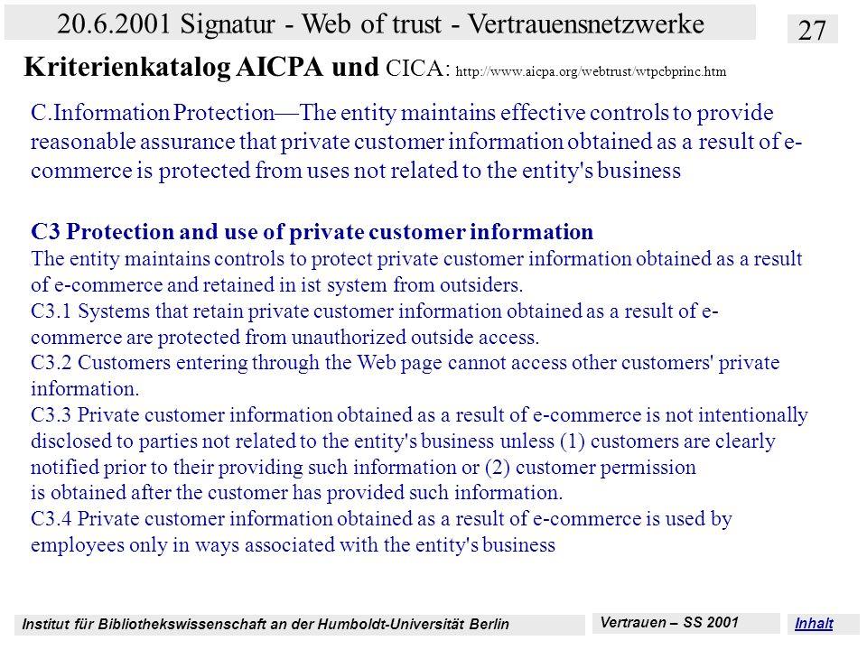Institut für Bibliothekswissenschaft an der Humboldt-Universität Berlin 27 20.6.2001 Signatur - Web of trust - Vertrauensnetzwerke Vertrauen – SS 2001