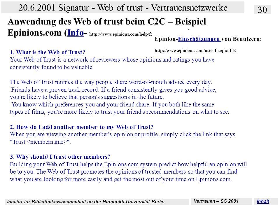 Institut für Bibliothekswissenschaft an der Humboldt-Universität Berlin 30 20.6.2001 Signatur - Web of trust - Vertrauensnetzwerke Vertrauen – SS 2001