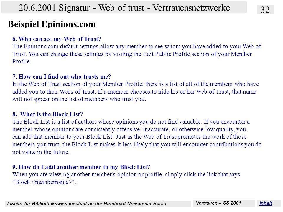 Institut für Bibliothekswissenschaft an der Humboldt-Universität Berlin 32 20.6.2001 Signatur - Web of trust - Vertrauensnetzwerke Vertrauen – SS 2001