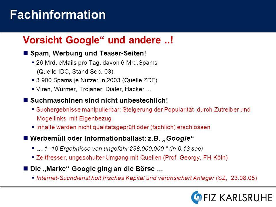 Fachinformation Vorsicht Google und andere...Spam, Werbung und Teaser-Seiten.