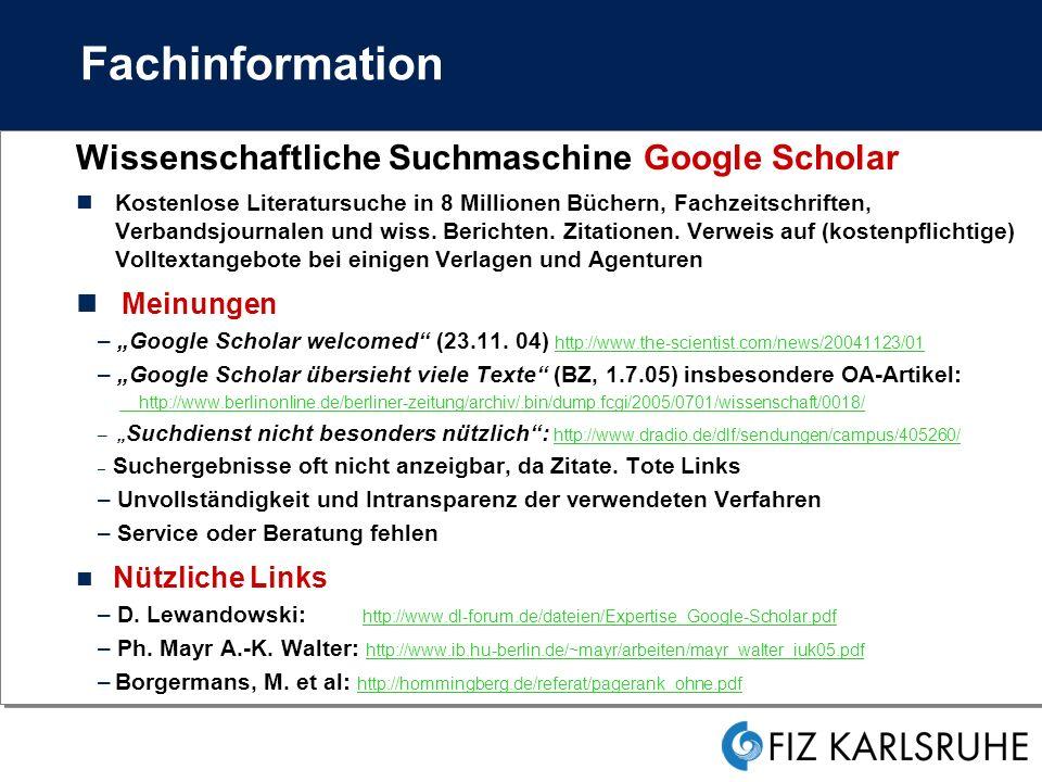 Fachinformation Wissenschaftliche Suchmaschine Google Scholar Kostenlose Literatursuche in 8 Millionen Büchern, Fachzeitschriften, Verbandsjournalen und wiss.