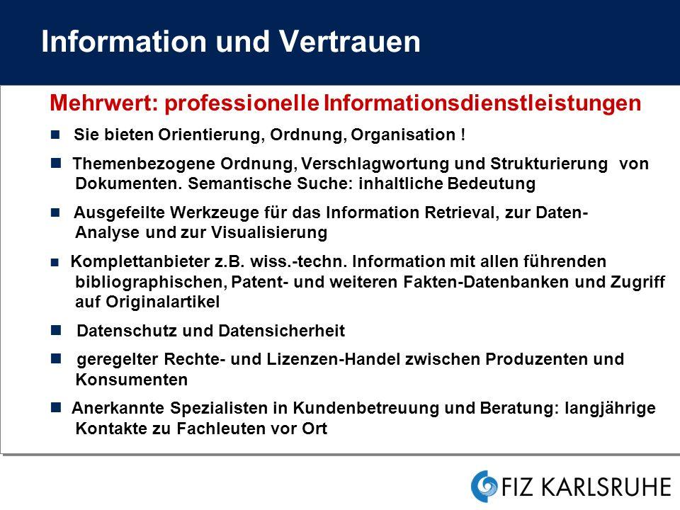 Information und Vertrauen Mehrwert: professionelle Informationsdienstleistungen Sie bieten Orientierung, Ordnung, Organisation .