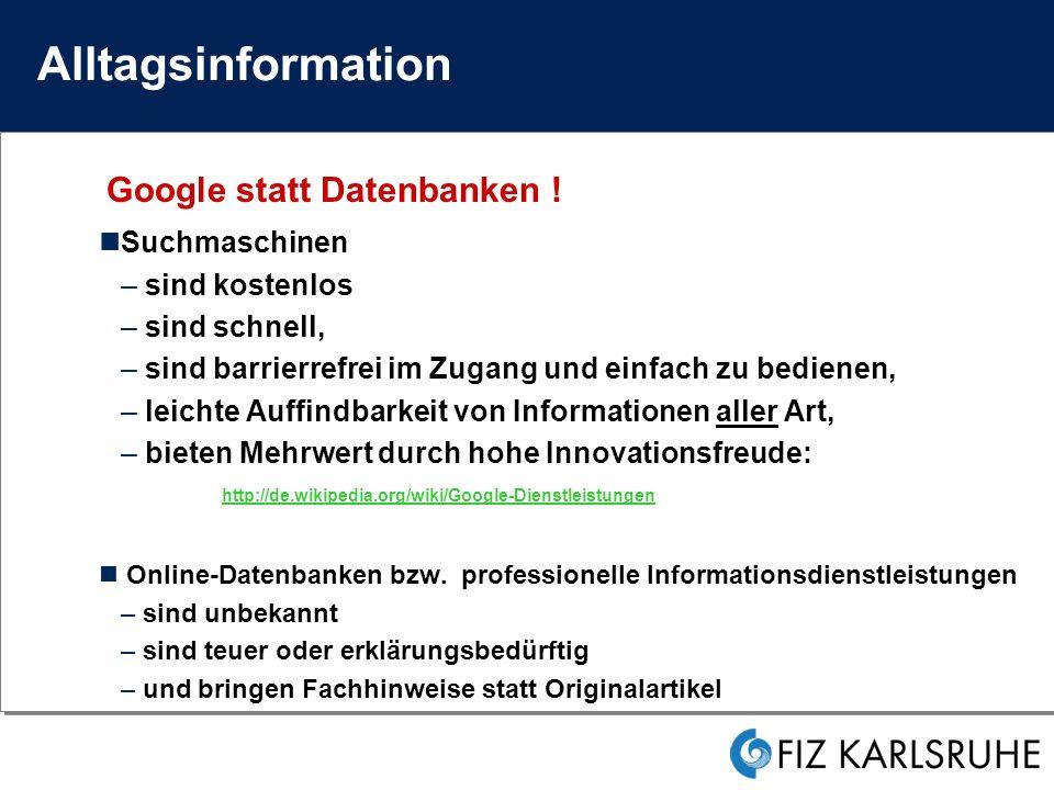 Alltagsinformation Google statt Datenbanken .