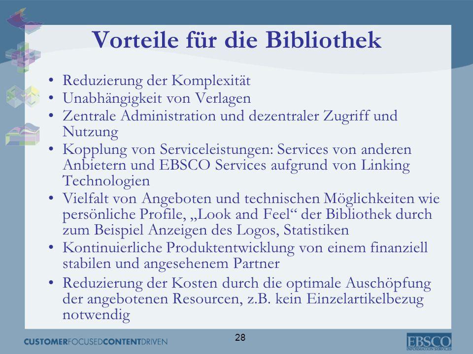 28 Vorteile für die Bibliothek Reduzierung der Komplexität Unabhängigkeit von Verlagen Zentrale Administration und dezentraler Zugriff und Nutzung Kop