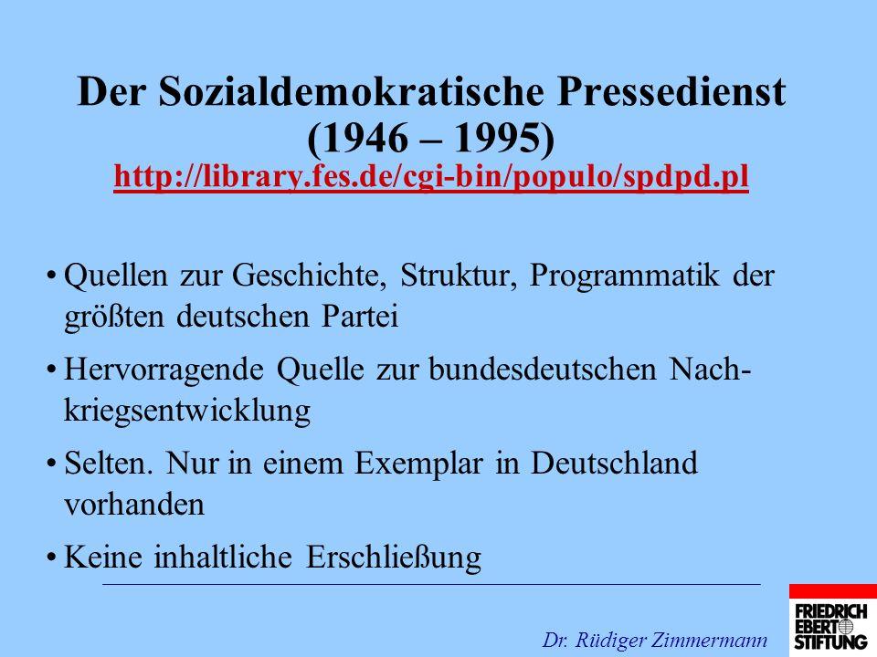 Der Sozialdemokratische Pressedienst (1946 – 1995) http://library.fes.de/cgi-bin/populo/spdpd.pl http://library.fes.de/cgi-bin/populo/spdpd.pl Quellen