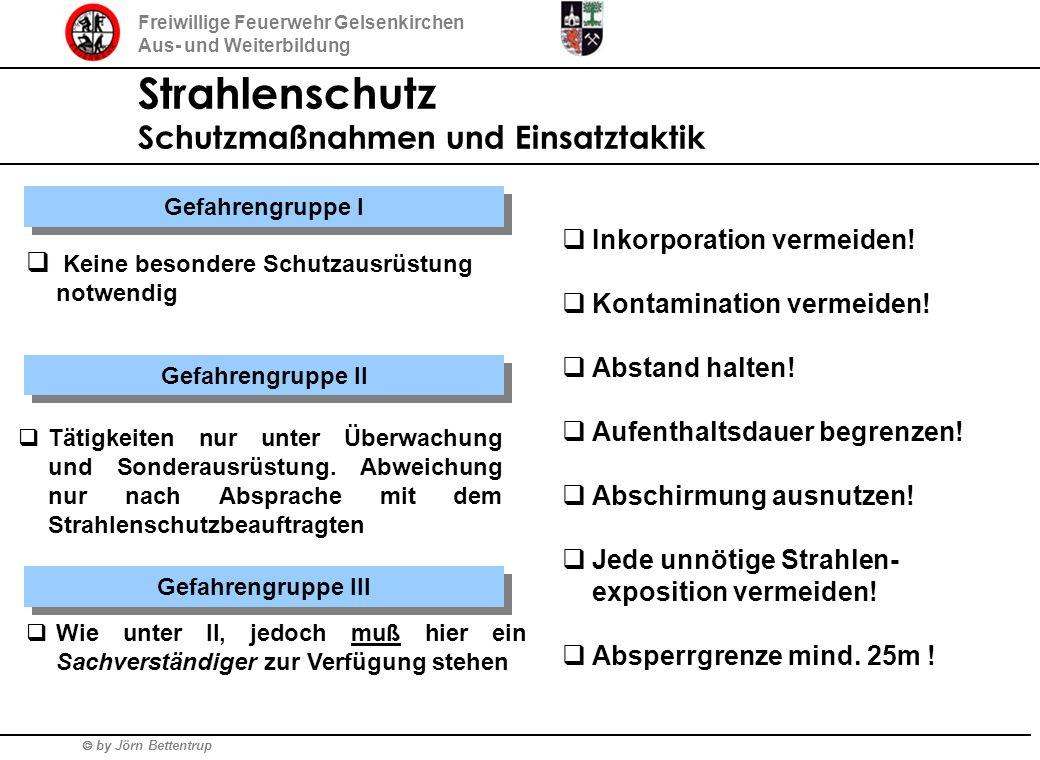 by Jörn Bettentrup Freiwillige Feuerwehr Gelsenkirchen Aus- und Weiterbildung Strahlenschutz Schutzmaßnahmen und Einsatztaktik Inkorporation vermeiden
