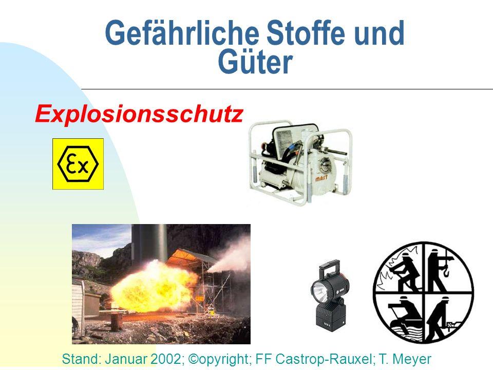 Stand: Januar 2002; ©opyright; FF Castrop-Rauxel; T. Meyer Gefährliche Stoffe und Güter Explosionsschutz