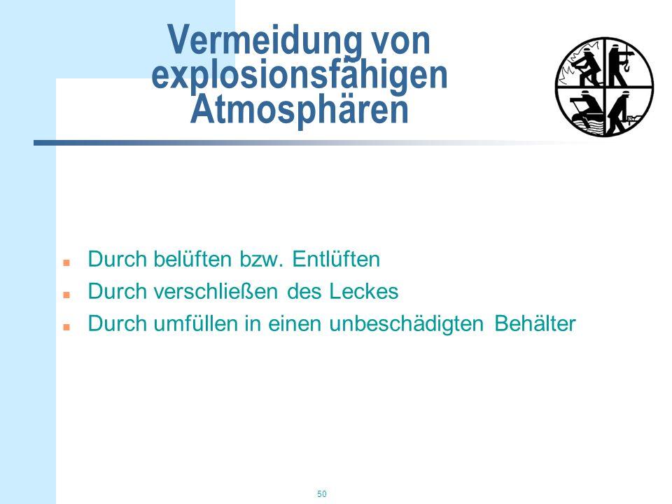 50 Vermeidung von explosionsfähigen Atmosphären n Durch belüften bzw.