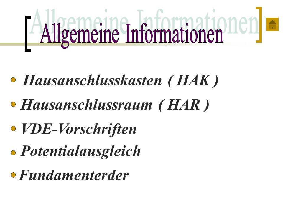 Hausanschlussraum ( HAR ) Fundamenterder VDE-Vorschriften Potentialausgleich Hausanschlusskasten ( HAK )