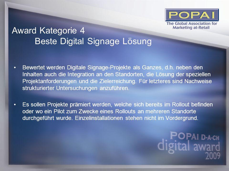 11 Bewertet werden Digitale Signage-Projekte als Ganzes, d.h.