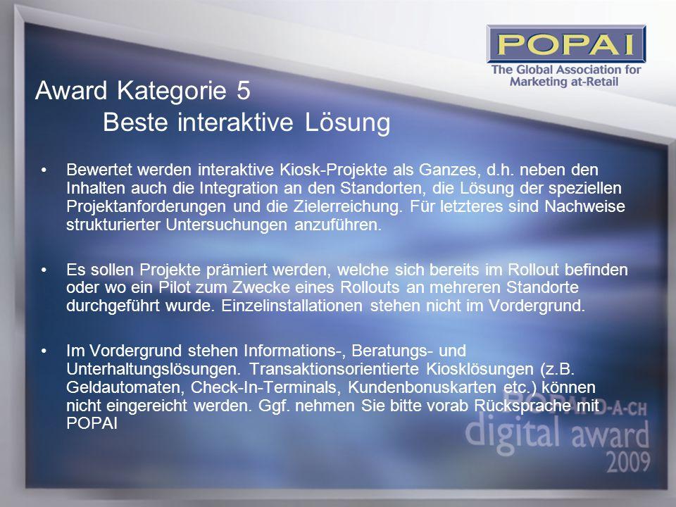 12 Bewertet werden interaktive Kiosk-Projekte als Ganzes, d.h.