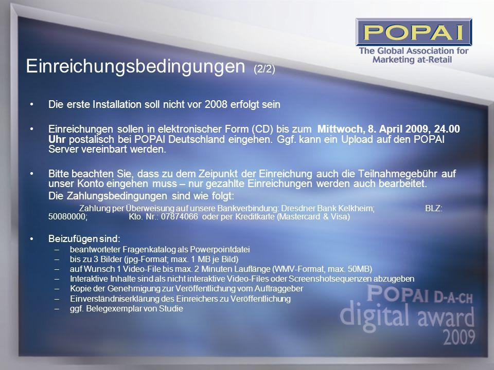 15 Die erste Installation soll nicht vor 2008 erfolgt sein Einreichungen sollen in elektronischer Form (CD) bis zum Mittwoch, 8.