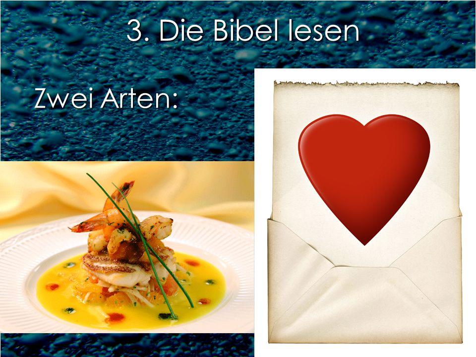 3. Die Bibel lesen Zwei Arten: