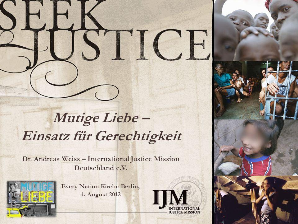 Mutige Liebe / Einsatz für Gerechtigkeit Überblick 1.