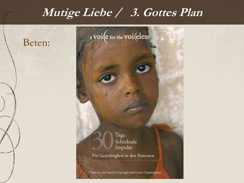 Mutige Liebe / 3. Gottes Plan Beten: