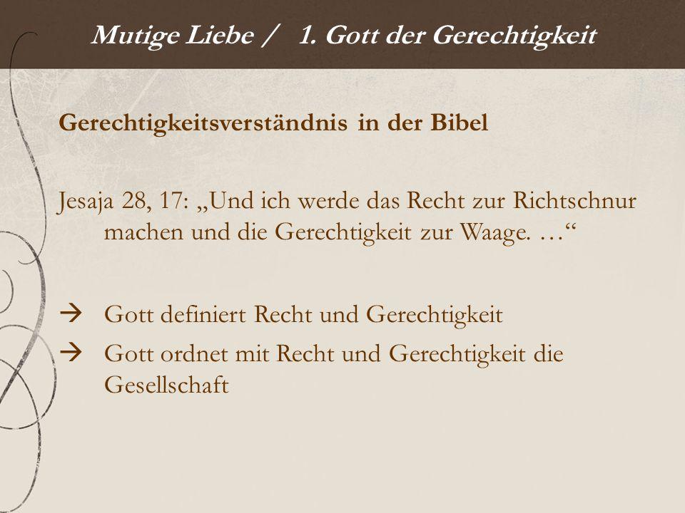 Mutige Liebe / 1.Gott der Gerechtigkeit Gerechtigkeitsverständnis in der Bibel 5.