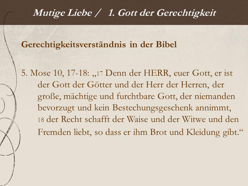 Mutige Liebe / 1.Gott der Gerechtigkeit Gerechtigkeitsverständnis in der Bibel 1.