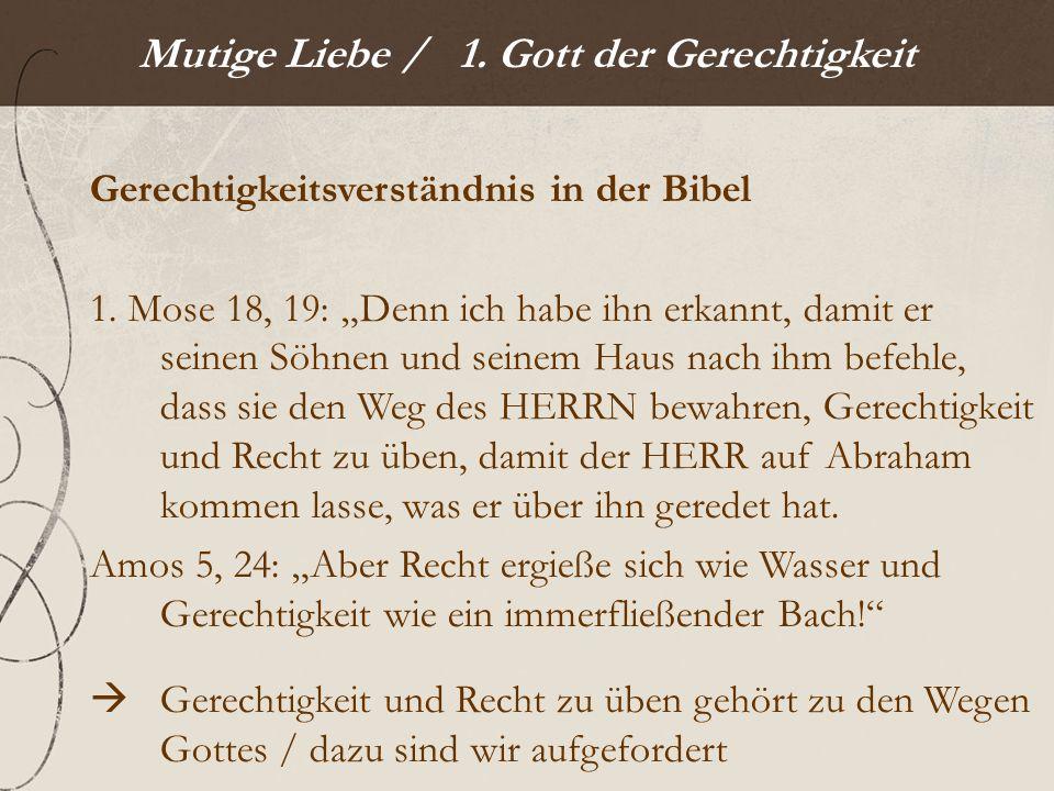 Mutige Liebe / 1. Gott der Gerechtigkeit Gerechtigkeitsverständnis in der Bibel 1.