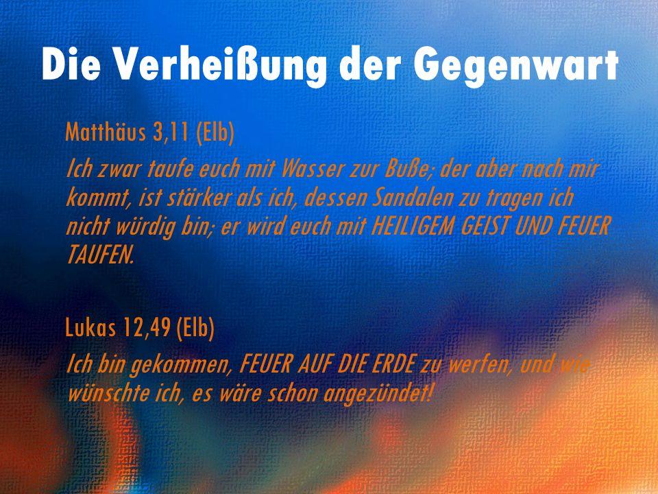 Die Verheißung der Gegenwart Matthäus 3,11 (Elb) Ich zwar taufe euch mit Wasser zur Buße; der aber nach mir kommt, ist stärker als ich, dessen Sandale