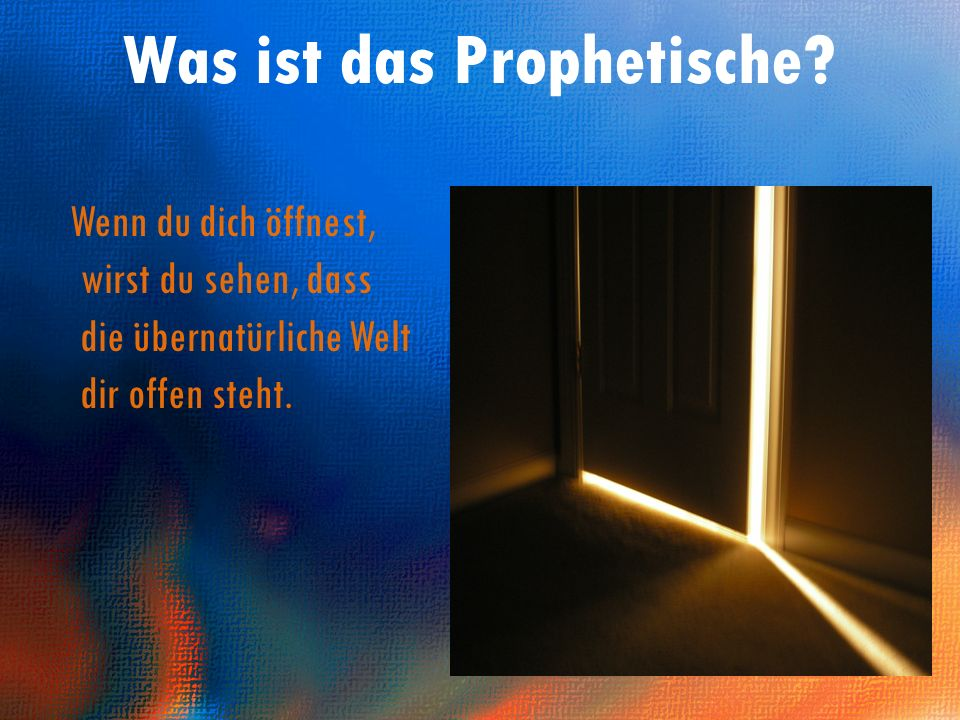 Was ist das Prophetische.