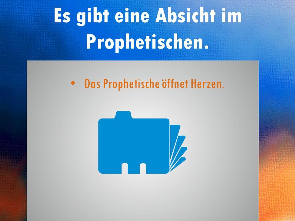 Berichtigung und Warnung. Es gibt eine Absicht im Prophetischen.