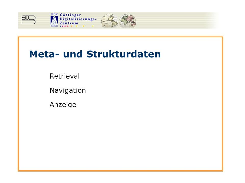 Meta- und Strukturdaten Strukturdaten: Metadata: Title Author Erfassen der Metadaten