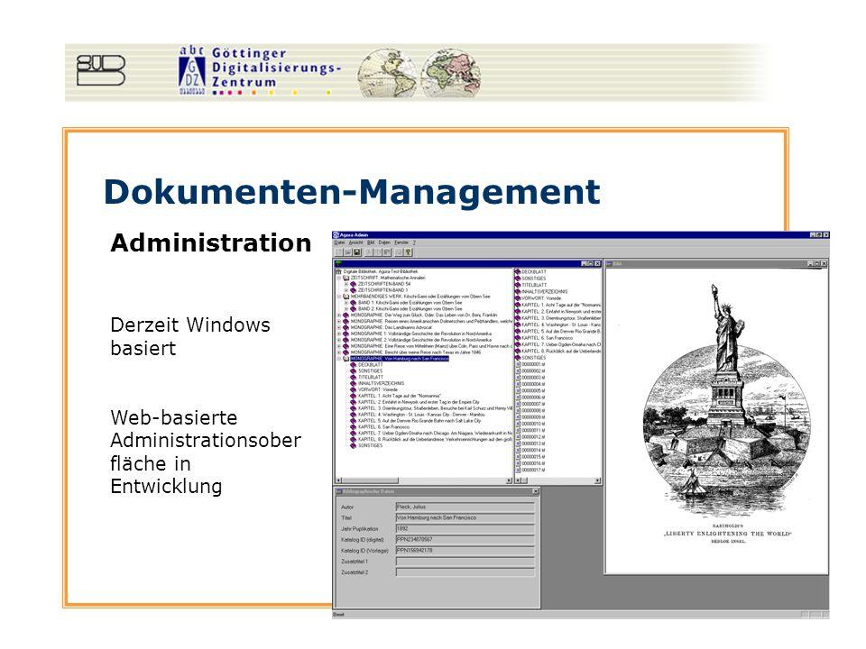 Dokumenten-Management Administration Derzeit Windows basiert Web-basierte Administrationsober fläche in Entwicklung