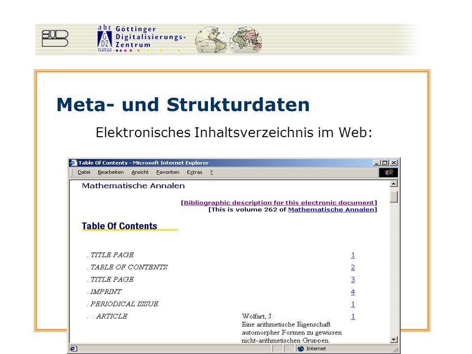 Meta- und Strukturdaten Strukturdaten: Metadata: Erfassen der Metadaten (Autor und Titelinformation) OCR der Inhaltsverzeichnisse Funktioniert nicht bei schlechter Druckqualität oder Frakturschrift