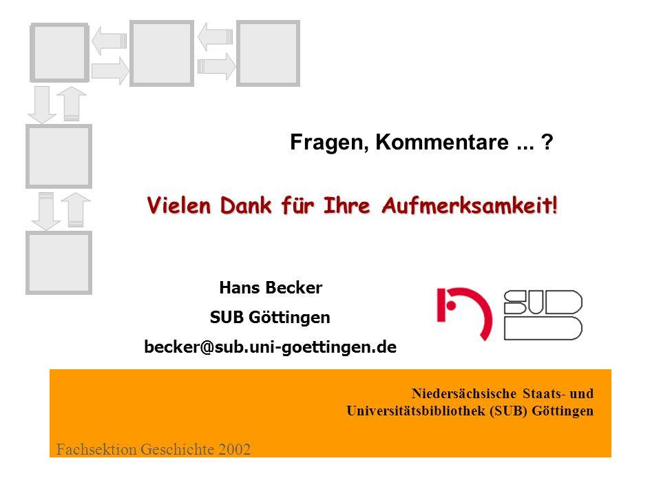 Niedersächsische Staats- und Universitätsbibliothek (SUB) Göttingen Fachsektion Geschichte 2002 Fragen, Kommentare...