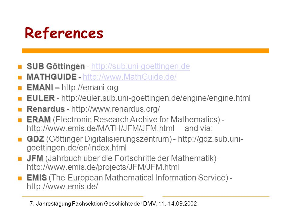 7. Jahrestagung Fachsektion Geschichte der DMV, 11.-14.09.2002 References n SUB Göttingen n SUB Göttingen - http://sub.uni-goettingen.dehttp://sub.uni