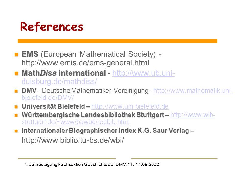 7. Jahrestagung Fachsektion Geschichte der DMV, 11.-14.09.2002 References n EMS n EMS (European Mathematical Society) - http://www.emis.de/ems-general