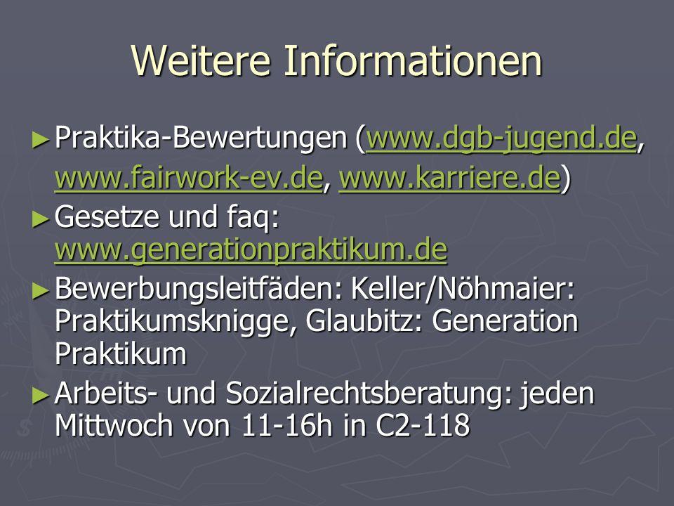 Weitere Informationen Praktika-Bewertungen (www.dgb-jugend.de, Praktika-Bewertungen (www.dgb-jugend.de,www.dgb-jugend.de www.fairwork-ev.dewww.fairwor