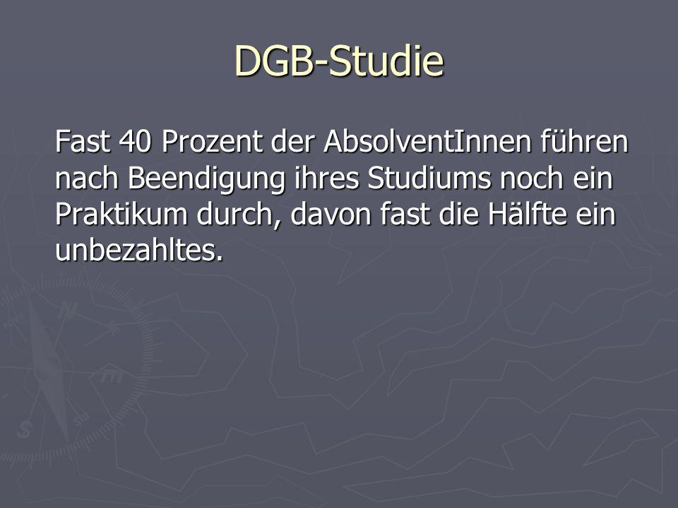 DGB-Studie Die erste Zeit nach Abschluss des Studiums ist eine Suchphase, für viele AbsolventInnen gekennzeichnet durch Phasen von Sucharbeitslosigkeit, Praktika und wechselnden ersten kurzen Beschäftigungen.