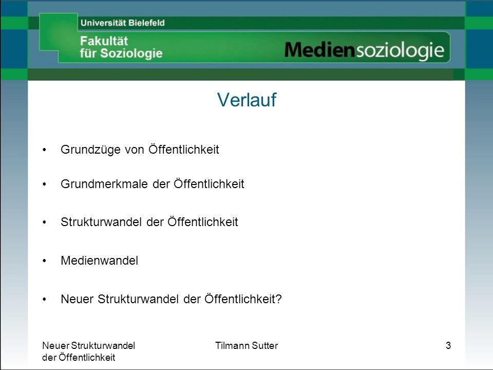 Neuer Strukturwandel der Öffentlichkeit Tilmann Sutter24 Neuer Strukturwandel der Öffentlichkeit.
