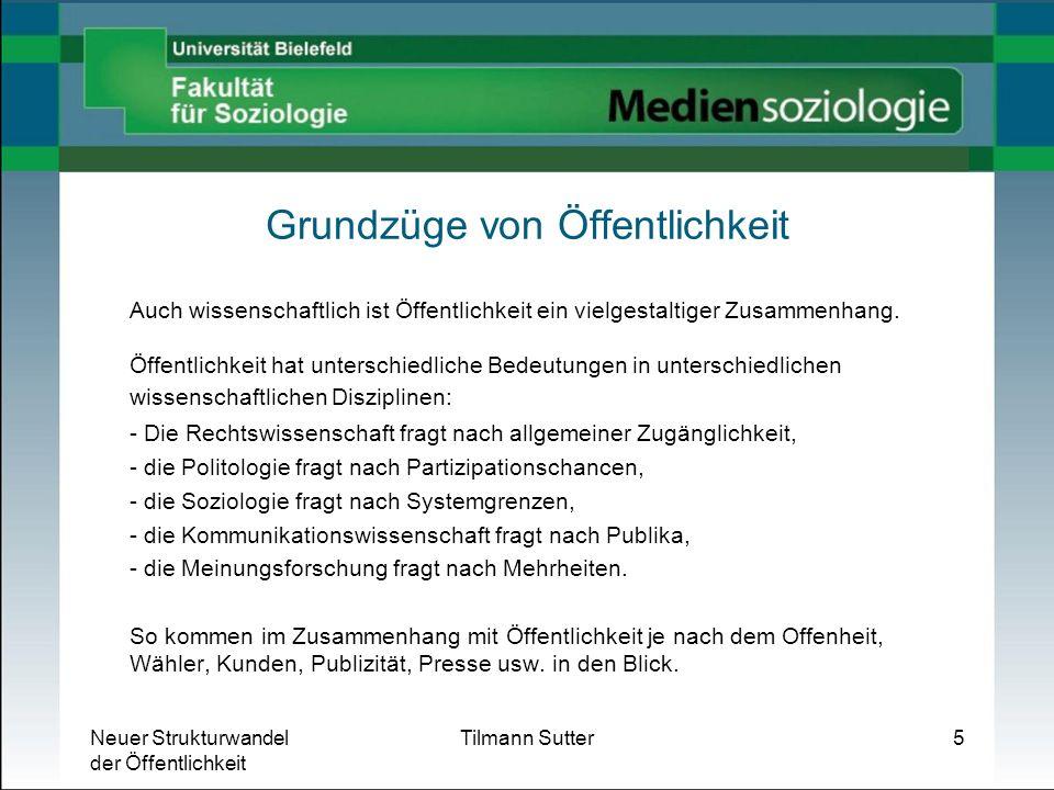 Neuer Strukturwandel der Öffentlichkeit Tilmann Sutter26 Neuer Strukturwandel der Öffentlichkeit.