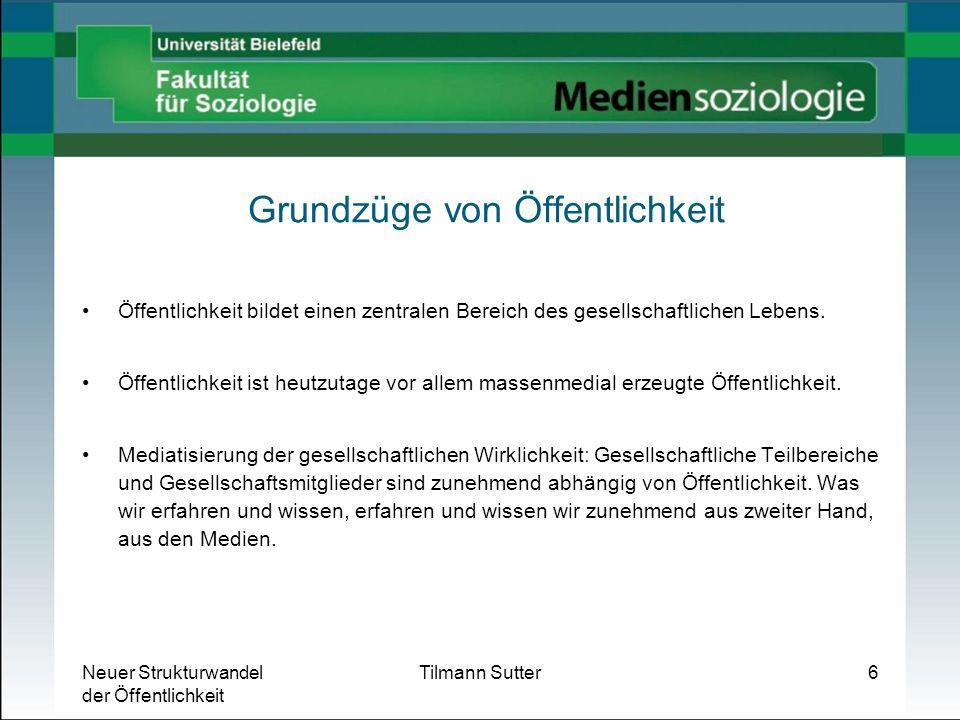 Neuer Strukturwandel der Öffentlichkeit Tilmann Sutter27 Neuer Strukturwandel der Öffentlichkeit.