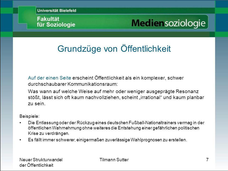 Neuer Strukturwandel der Öffentlichkeit Tilmann Sutter18 Medienwandel Es müssten Rückkopplungsmöglichkeiten geschaffen werden.