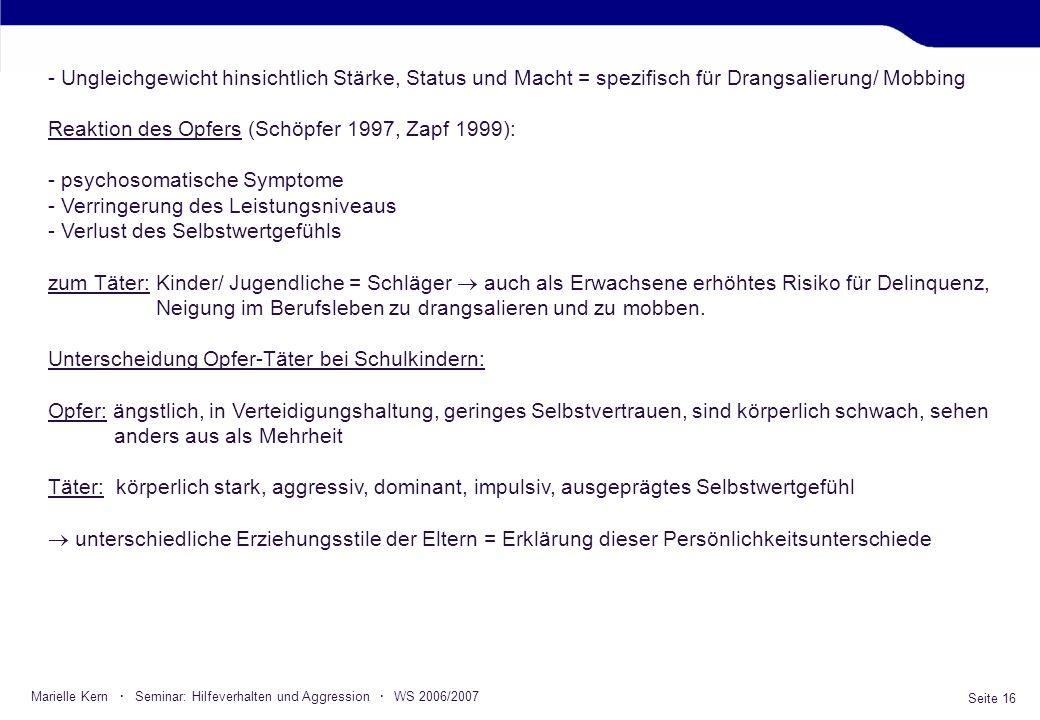 Seite 16 Marielle Kern · Seminar: Hilfeverhalten und Aggression · WS 2006/2007 - Ungleichgewicht hinsichtlich Stärke, Status und Macht = spezifisch fü