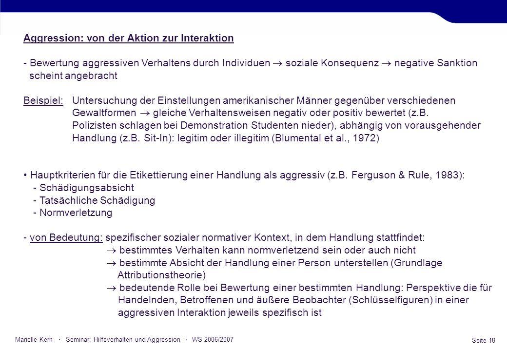 Seite 18 Marielle Kern · Seminar: Hilfeverhalten und Aggression · WS 2006/2007 Aggression: von der Aktion zur Interaktion - Bewertung aggressiven Verh