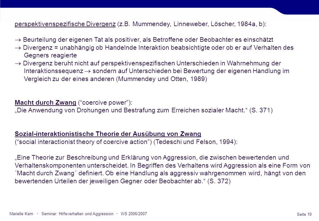 Seite 19 Marielle Kern · Seminar: Hilfeverhalten und Aggression · WS 2006/2007 perspektivenspezifische Divergenz (z.B. Mummendey, Linneweber, Löscher,